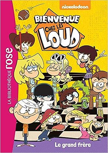 Bienvenue Chez Les Loud Tome 3 Le Grand Frere