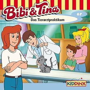 Das Tierarztpraktikum (Bibi und Tina 67) Hörspiel