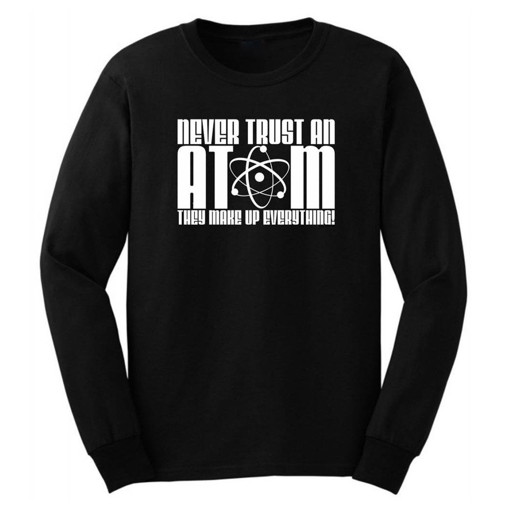 Loo Show Never Trust An Atom They Make Up Everything T Shirt Tee