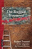 img - for The Ragged Trousered Philanthropists 1st & prin edition by Tressell, Robert (2011) Paperback book / textbook / text book