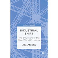 Industrial Shift: The Structure of the New World Economy (Palgrave Pivot)