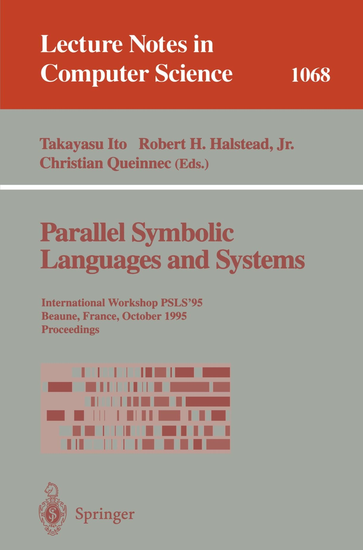 Parallel Symbolic Languages and Systems: International Workshop, PSLS '95, Beaune, France, October (2-4), 1995. Proceedings (Lecture Notes in Computer Science) by Springer