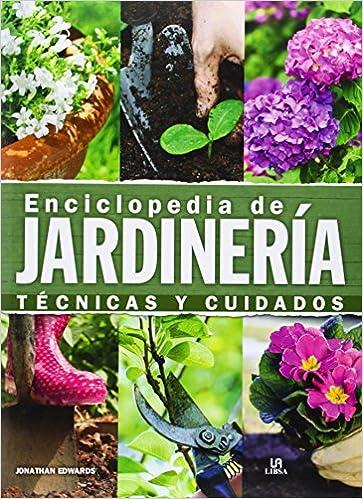 ENCICLOPEDIA DE JARDINERIA:TECNICAS Y CU