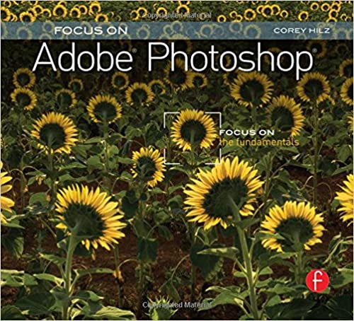 Photoshop Focus on the Fundamentals.pdf