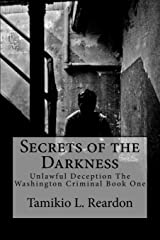 Secrets of the Darkness: The Washington Criminal Book Series One Paperback