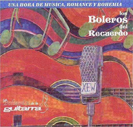 Boleros Del Recuerdo: Bohemios De La Guitarra: Amazon.es: Música