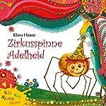 Zirkusspinne Adelheid | Klara Haase