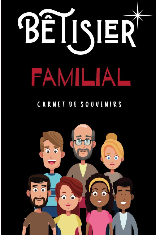 Bêtisier familial: carnet de s…