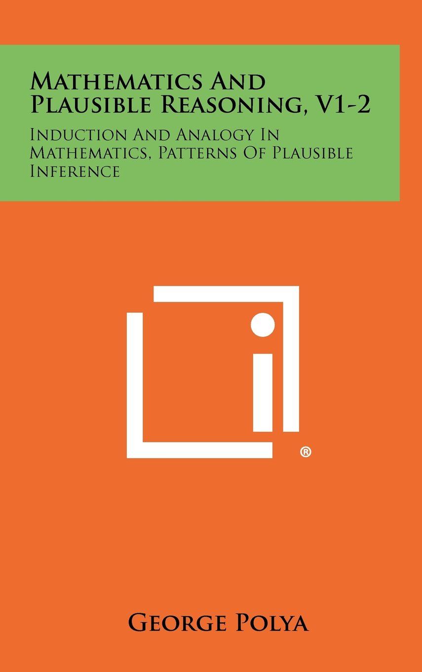 Download Mathematics And Plausible Reasoning, V1-2: Induction And Analogy In Mathematics, Patterns Of Plausible Inference ebook