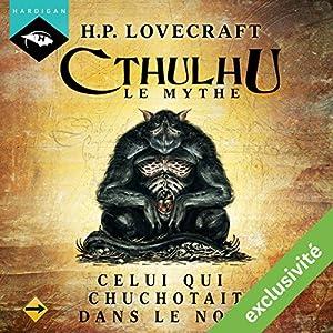 Celui qui chuchotait dans le noir (Cthulhu - Le mythe 5) Audiobook
