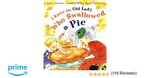 I Know an Old Lady Who Swallowed a Pie (Picture Puffins): Alison ...