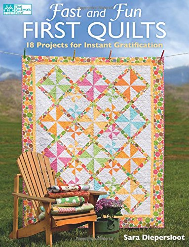 Fast and Fun First Quilts: 18 Projects for Instant - Patterns Floral Easy Applique