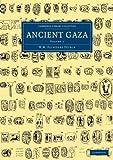 Ancient Gaza: Volume 1, Petrie, William Matthew Flinders, 1108066089