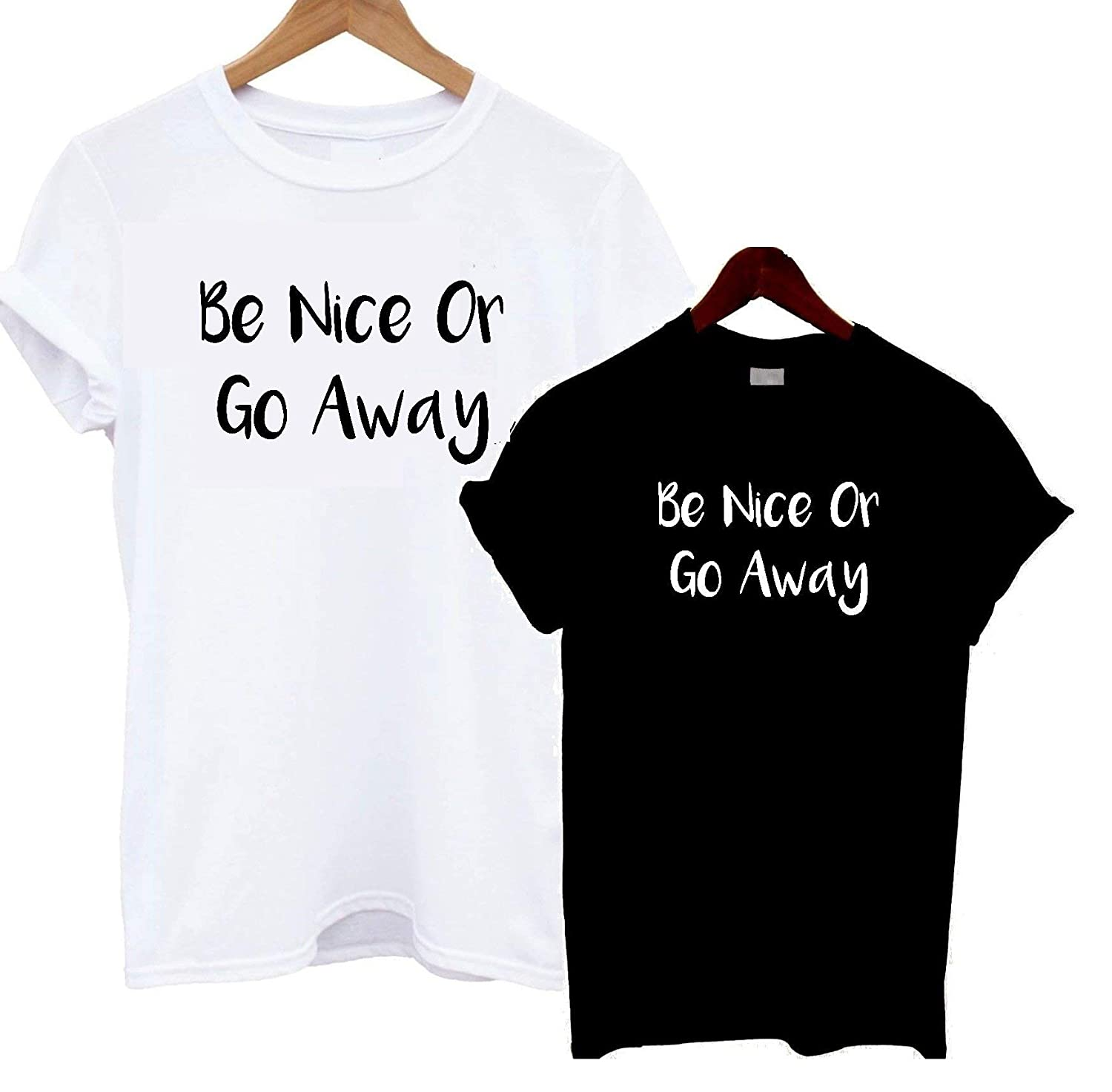 Be Nice or Go Away T-Shirt