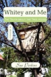 WHITEY and ME: The Truth about the Tree House