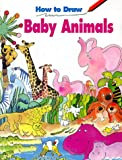 How to Draw Baby Animals, Sonkin, 0893756857