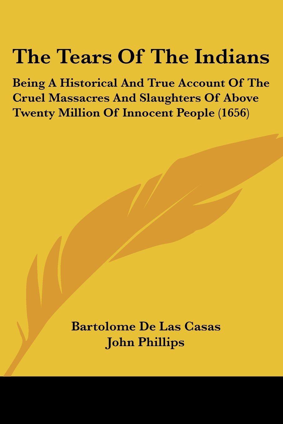Read Online The Tears of the Indians: Being a Historical and True Account of the Cruel Massacres and Slaughters of Above Twenty Million of Innocent People ( pdf epub