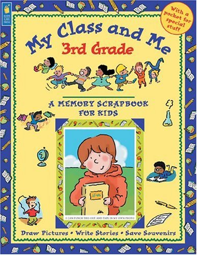 Download My Class and Me: 3rd Grade (A Memory Scrapbook for Kids) PDF