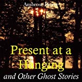 img - for Present at a Hanging and Other Ghost Stories book / textbook / text book
