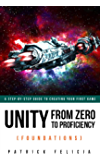 Unity From Zero to Proficiency (Foundations) [Third Edition, for Unity 2018 and Unity 2019]: A step-by-step guide to creating your first game with Unity 2018 and 2019. [Third Edition, February 2019]