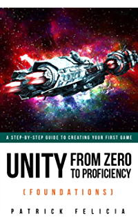 Unity From Zero to Proficiency (Beginner) [Third Edition