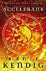 Accelerant (Abiassa's Fire Book 2)