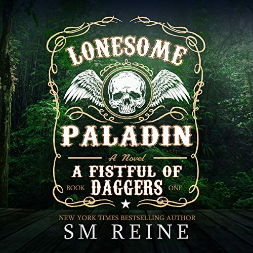 Lonesome Paladin: An Urban Fantasy Novel: A Fistful of Daggers Series, Book 1