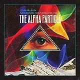 Accidental Soundtracks Vol 1: Alpha Particle