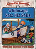 Whitecaps Sets His Sails, Pat Sunseri, 080542055X
