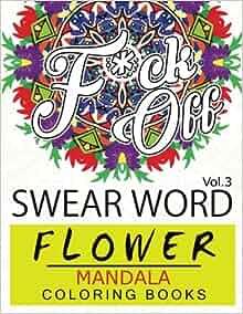 Amazon Swear Word Flower Mandala Coloring Book Volume