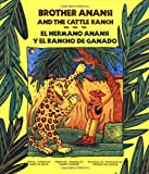 Brother Anansi and the Cattle Ranch/El hermano Anansi y el rancho de ganado
