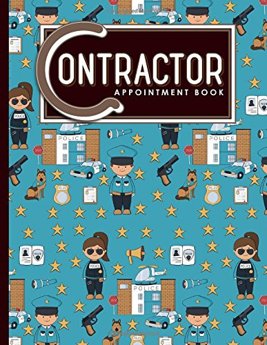 Contractor Appointment Book: 7 Columns Appointment Agenda, Appointment Planner, Daily Appointment Books, Cute Police Cover (Volume 58)