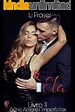 EU & ELA (Amores Imperfeitos Livro 2)