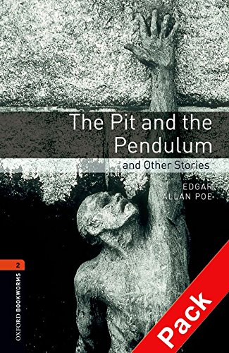 Oxford Bookworms Library: Pit and the Pendulum and Other Stories Audio Pack: Level 2: 700-Word Vocabulary (Oxford Bookworms Library, Stage 2) (The Pit And The Pendulum Full Story)