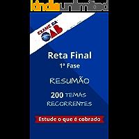 Reta Final OAB 1ª Fase - Resumão: 200 temas recorrentes