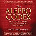 The Aleppo Codex: A True Story of Obsession, Faith, and the Pursuit of an Ancient Bible Audiobook by Matti Friedman Narrated by Simon Vance