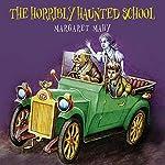 The Horribly Haunted School   Margaret Mahy