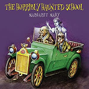The Horribly Haunted School Audiobook