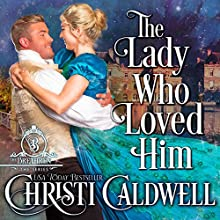 The Lady Who Loved Him: The Brethren, Book 2 Audiobook by Christi Caldwell Narrated by Tim Campbell