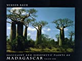 Succulent and Xerophytic Plants of Madagascar, Werner Rauh, 0912647140