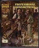 Professional Gunsmithing, Walter J. Howe, 081171375X