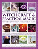 The Illustrated Encyclopedia of Witchcraft and Practical Magic, Susan Greenwood and Raje Airey, 075481680X