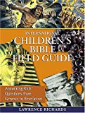 International Children's Bible Field Guide, Lawrence Richards, 1400308100