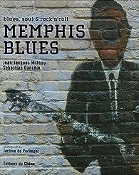 Memphis Blues : Blues, Soul and Rock'n'Roll par Jean-Jacques Milteau