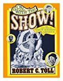On with the Show!, Robert C. Toll, 019502057X