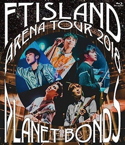 FT ISLAND Arena Tour 2018 -PLANET BONDS- at NIPPON BUDOKAN [Blu-ray