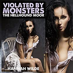 Violated by Monsters: The Hellhound Moor