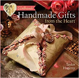 Girlfriends Handmade Gifts From The Heart Taylor Hagerty Amazon