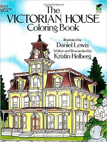 The Victorian House Coloring Book Kristin Helberg Daniel Lewis 9780486239088 Amazon Books