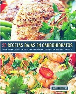 25 Recetas Bajas en Carbohidratos - banda 1: Desde sopas y ...